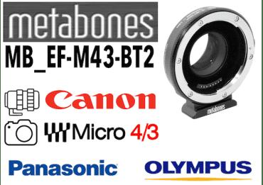 Bague Metabones MB_EF-M43-BT2 - Canon EF pour Boitier Micro 4/3